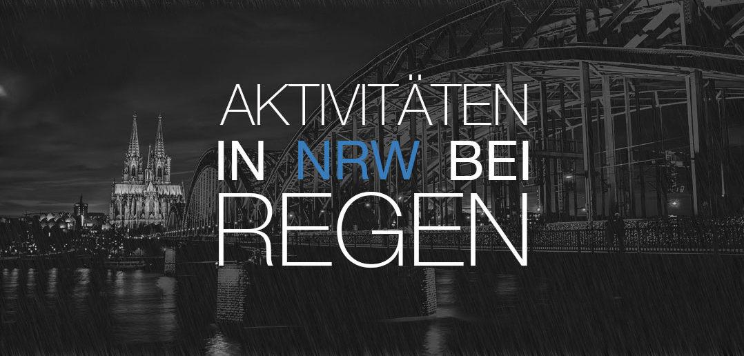 Indoor Aktivitaeten in NRW bei Regen Ausflugsziele schlechtes Wetter