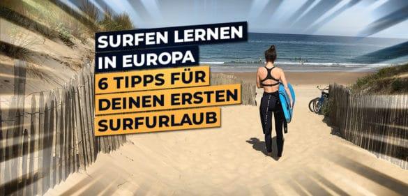 surfen lernen in europa - tipps fuer den surfurlaub