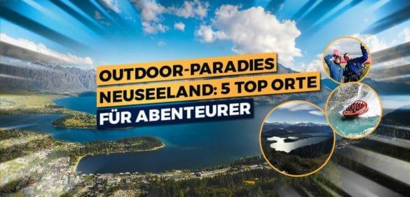 Outdoor-Paradies Neuseeland: 5 Top Orte für Abenteurer 48