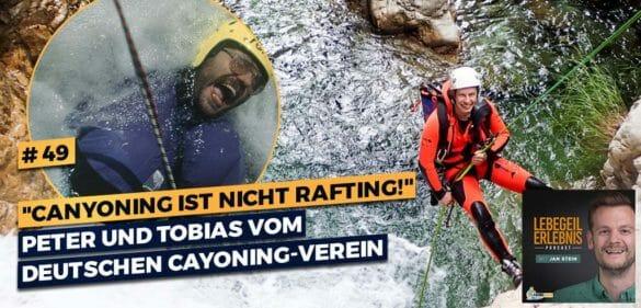 """""""Canyoning ist nicht Rafting!"""" Peter und Tobias vom Deutschen Canyoning-Verein 40"""