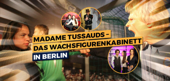 Madame Tussauds – Das Wachsfigurenkabinett in Berlin | Anzeige 28